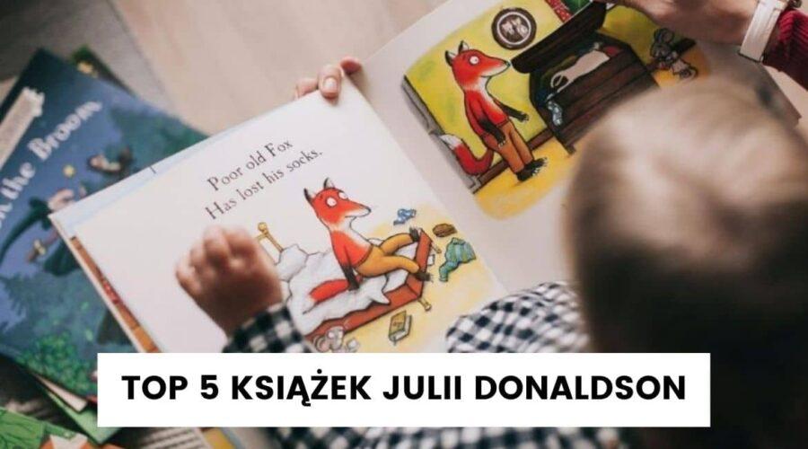 Julia Donaldson najlepsze ksiazki