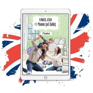 english for mummies and daddies playing