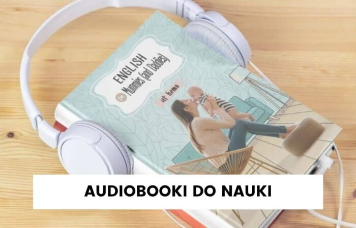 Audiobooki do nauki angielskiego i niemieckiego – dwujęzyczność zamierzona