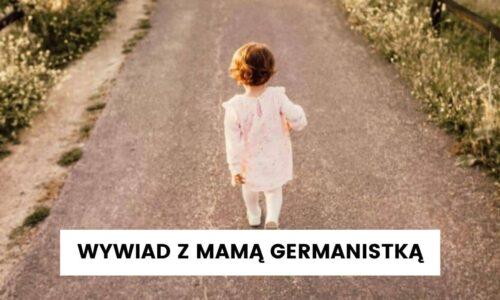 Stawiam na wielojęzyczność – wywiad z germanistką uczącą dziecko angielskiego
