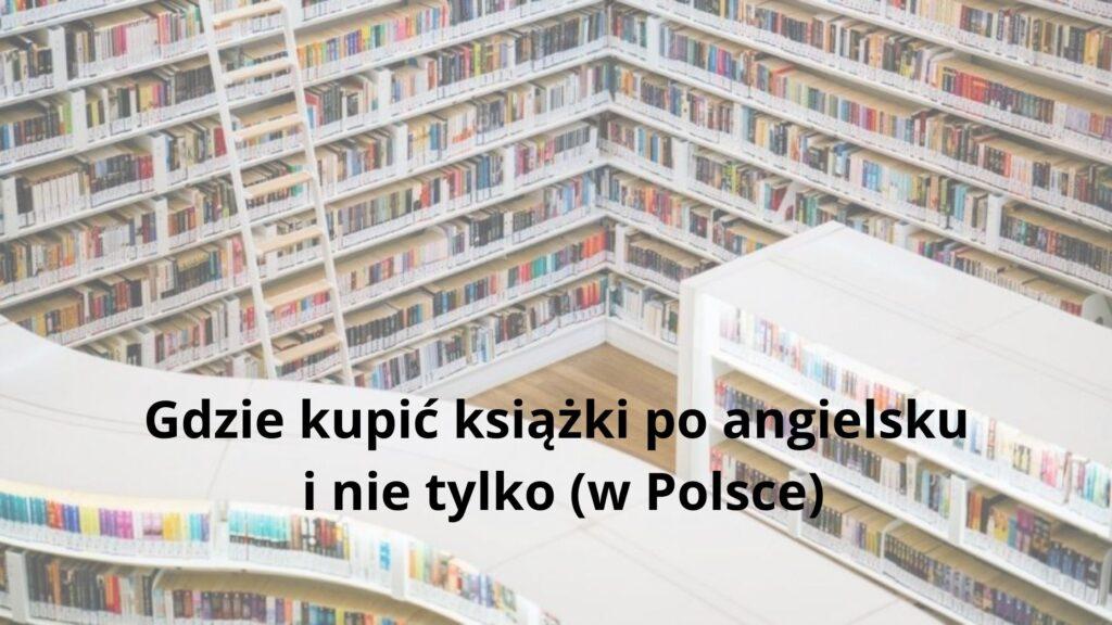 Gdzie kupić książki po angielsku