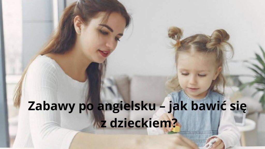 zabawy po angielsku z dziećmi