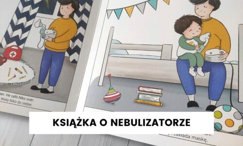 Pierwsza książka oswajająca nebulizator i aspirator do nosa + ściągawka ze słownictwa