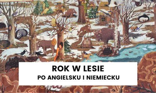 """Nauka angielskiego i niemieckiego z """"Rokiem w lesie"""" – marzec"""