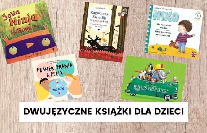 Dwujęzyczne książki polsko-angielskie dla dzieci – zestawienie