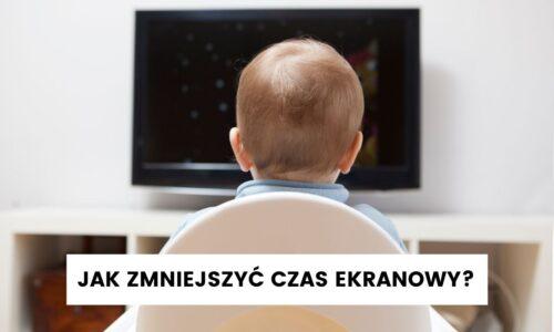 Jak zmniejszyć dziecku czas ekranowy?