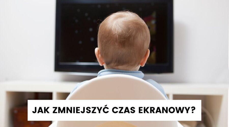 jak zmniejszyc dziecku czas ekranowy