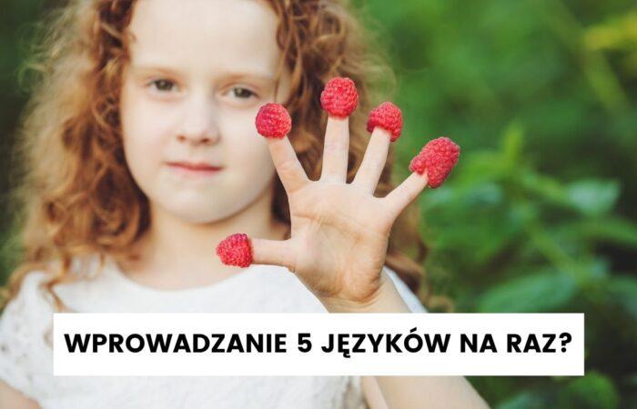 Wywiad z Agą Bastą, mamą wprowadzającą dzieciom kilka języków obcych na raz