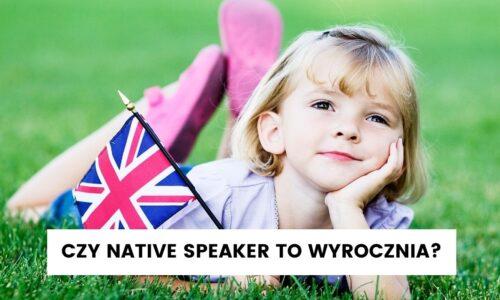 Czy native speaker ma zawsze rację?